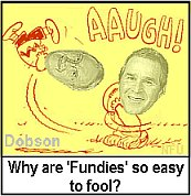 Why are fundies so easy to fool if bush rove could trick ya