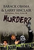 Barack Obama Larry Sinclair Cocaine Sex Lies Murder Available In Limited Number Autographed With Custom Embossed Seal Order Your Copy Today